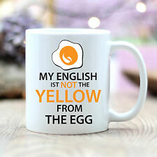 "Cerámica Taza ""My English Is Not The AMARILLO from Egg "" t271 Wandtattoo loft"