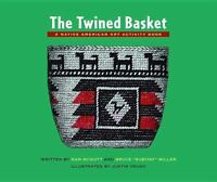 The Twined Basket: A Story and Activity Book for Ages 10 - 12: By McNutt, Nan...