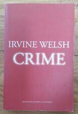 CRIME by IRVINE WELSH - JONATHAN CAPE - P/B
