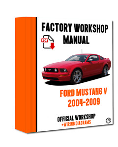 OFFICIAL WORKSHOP Manual Service Repair Ford Mustang V 2004 - 2009