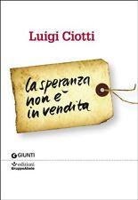 La speranza non è in vendita - Luigi Ciotti - Libro Nuovo in Offerta!