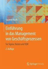 Einführung in das Management Von Geschäftsprozessen : Six Sigma, Kaizen und...