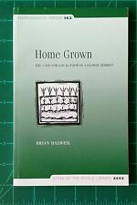 Home Grown The Case for Local Food Brian Halwell Worldwatch Paper 163 2002 PB