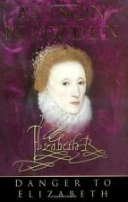 Danger to Elizabeth: The Catholics Under Elizabeth I By Alison Plowden NEW