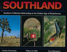 SOUTHLAND - Southern California Railroading in the Golden Age -- (NEW 2018 BOOK)