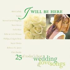 I WILL BE HERE:25 of Today's Best Wedding/Love Songs (2-CD 2001) SUPPORTS TROOPS
