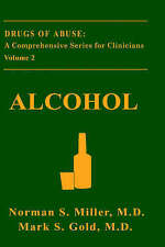 NEW Alcohol (Drugs of Abuse: A Comprehensive Series for Clinicians)