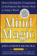 Mind Magic: How to Develop the 3 Components of Intelligence That Matter Most in