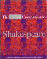 The Oxford Companion to Shakespeare by Dobson, Michael [Editor]; Wells, Stanley