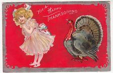 FOR A HAPPY THANKSGIVING - Embossed - Turkey & Little Girl c1900s era postcard