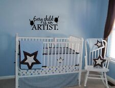 EVERY CHILD IS AN ARTIST PAINT VINYL DECAL WALL LETTERING WORDS KIDS STICKER