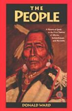The People: A Historical Guide to the First Nations of Alberta, Saskatchewan, an