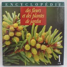 Livre  * ENCYCLOPÉDIE DES FLEURS ET DES PLANTES DE JARDIN * TOME 1 A-B !!