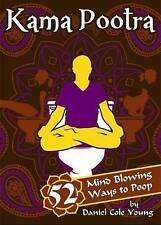 USED (VG) Kama Pootra: 52 Mind-Blowing Ways to Poop by Daniel Cole Young