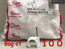 Bag of 100 22mm Nail On Pipe Clips for Copper or Plastic Pipes made by Talon