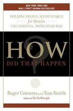 How Did That Happen?: Holding People Accountable for Results the Positive, Princ
