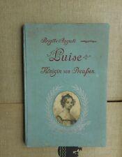 Brigitte Augusti: Luise Königin von Preußen Ein Lebensbild 1897 Ferdinand Hirt