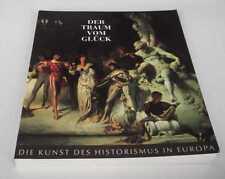 Der Traum vom Glück. Die Kunst des Historismus in Europa. Vol. I & II