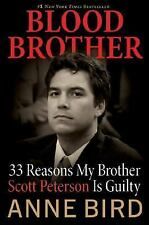 Blood Brother: 33 Reasons My Brother Scott Peterson Is Guilty ( Bird, Anne ) Use