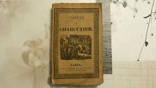 RORET / MANUEL  CHARCUTIER L'ART DE PRÉPARER ET CONSERVER . / Mme CELNART / 1827