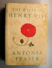 The Wives of Henry VIII by Fraser, Antonia