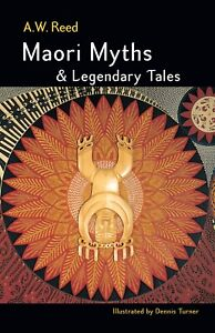 NEW: Maori Myths & Legendary Tales By A.W. Reed (Paperback Book)
