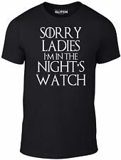 Sorry Ladies, I'm In The Night's Watch Men's T-Shirt Game of Thrones Inspired