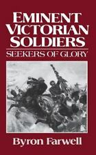 Eminent Victorian Soldiers : Seekers of Glory by Byron Farwell (1988, Paperback)