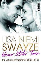Unser letzter Tanz von Lisa Niemi Swayze (2013, Taschenbuch) UNGELESEN (Patrick)