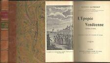 L'épopée Vendéenne 1789-1796, illustré - Révolution, Document d'époque Gautherot