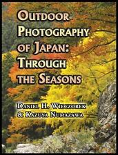 Outdoor Photography of Japan : Through the Seasons by Daniel H. Wieczorek...