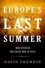 Europes Last Summer: Who Started the Great War in