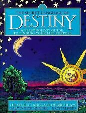 The Secret Language of Destiny A Personology Guide to Finding Your Life Purpose