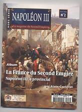 REVUE NAPOLEON III MAGAZINE DU SECOND EMPIRE HORS SERIE N°2  NEUF