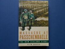 ## MASSACRE AT PASSCHENDAELE - THE NEW ZEALAND STORY - GLYN HARPER