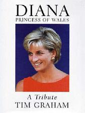 Diana, Princess of Wales: A Tribute by Tim Graham (Hardback, 1997)