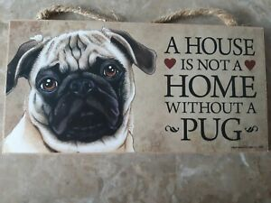 A House Is Not A Home Without A Pug Dog Plaque Sign Love an Laughter