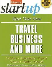 Start Your Own Travel Business and More (Start Your Own Travel Business & More..