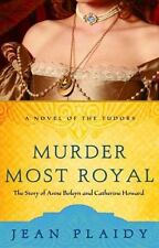 Murder Most Royal: The Story of Anne Boleyn and Catherine Howard by Jean Plaidy