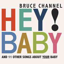 Bruce Channel - Hey Baby CD