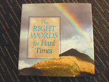 The Right Words for Hard Times by Publications International (Hardback, 2006)