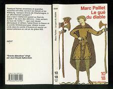 """Marc Paillet : Le gué du diable """" Editions 10-18 - N° 2699 """""""