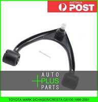 Fits TOYOTA MARK 2/CHASER/CRESTA GX100 - Left Hand Lh Upper Front Arm Wishbone