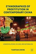 Ethnographies of Prostitution in Contemporary China: Gender Relations, HIV/AIDS,