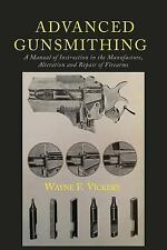 Advanced Gunsmithing : A Manual of Instruction in the Manufacture, Alteration...