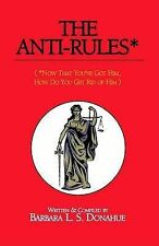 NEW The Anti-Rules*: (*Now That You've Got Him, How Do You Get Rid of Him)