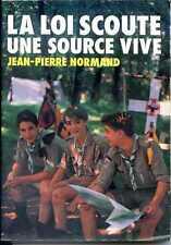 LA LOI SCOUTE UNE SOURCE DE VIVE - Jean-Pierre Normand 1989 - SCOUTS
