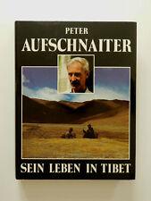 Peter Aufschnaiter Sein Leben in Tibet ohne Kartenbeilage