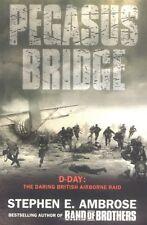 Pegasus Bridge: D-day: The Daring British Airborne Raid,Stephen E. Ambrose