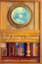 The Red Kings Dream: Lewis Carroll in Wonderland, Gladstone, J.Francis & Elwyn J
